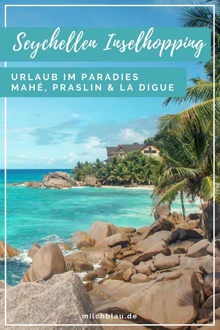 Seychellen Inselhopping - So geht`s! Traumurlaub auf Mahé, Praslin und La Digue.