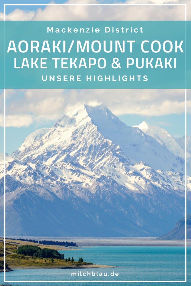 Liebe auf den ersten Blick - Die milchblauen Gletscherseen Lake Tekapo, Lake Pukaki und der fantastische Aoraki/Mount Cook National Park. Unsere Highlights & Tipps.