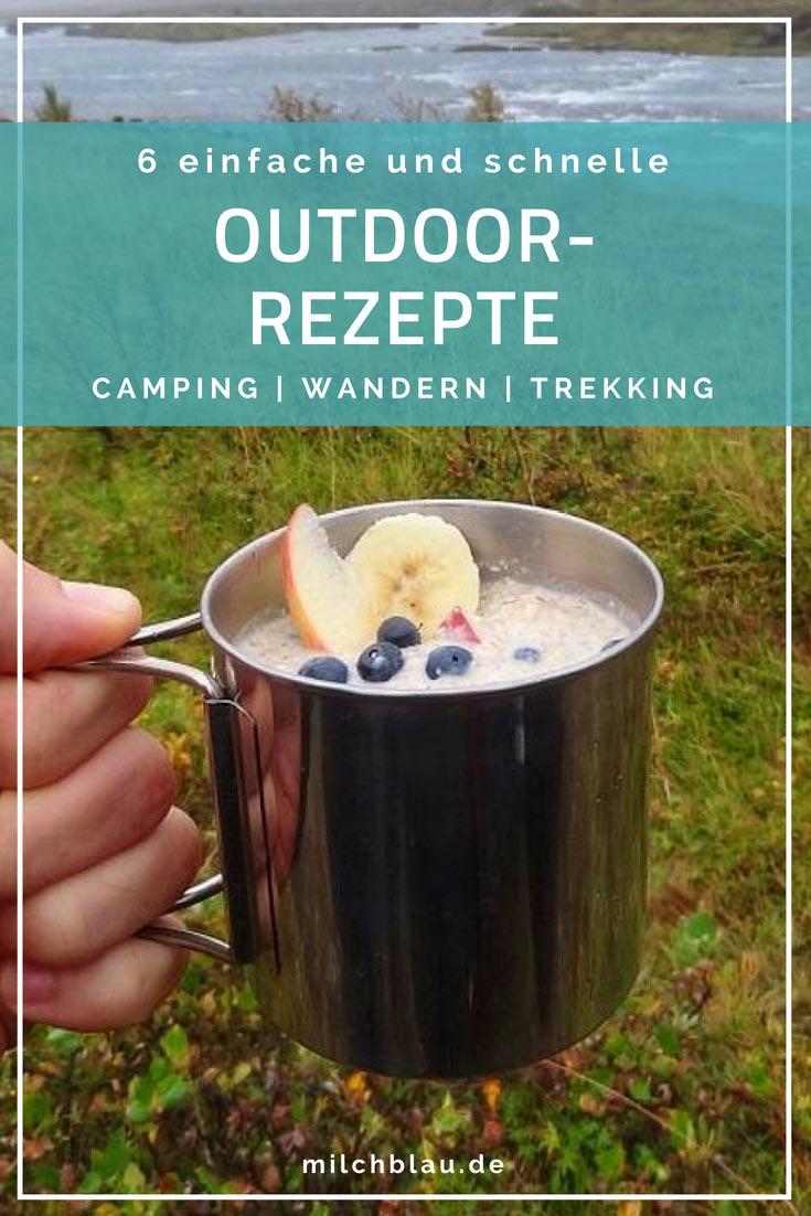6 einfache und schnelle Outdoor-Rezepte | Reiseblog milchblau