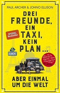 Drei Freunde, ein Taxi, kein Plan ... aber einmal um die Welt