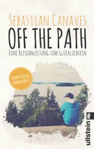 Off the Path - Eine Reiseanleitung zum Glücklichsein