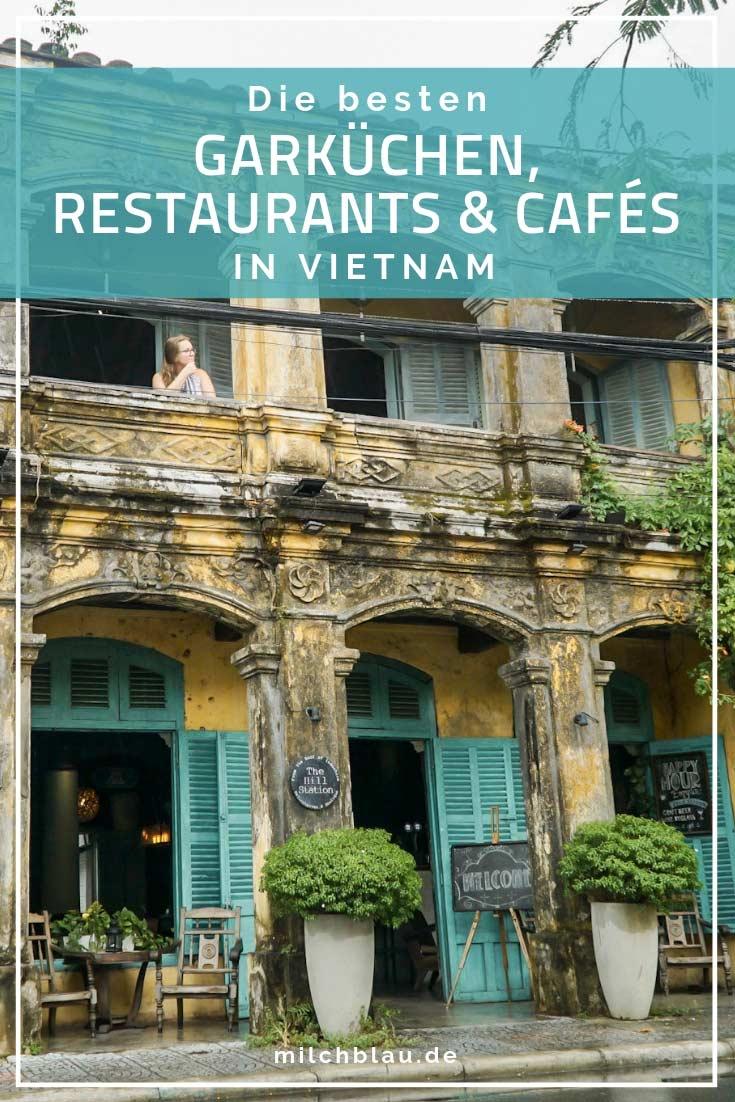 Foodie-Paradies Vietnam! Die besten Garküchen, Restaurants und Cafés in Vietnam.