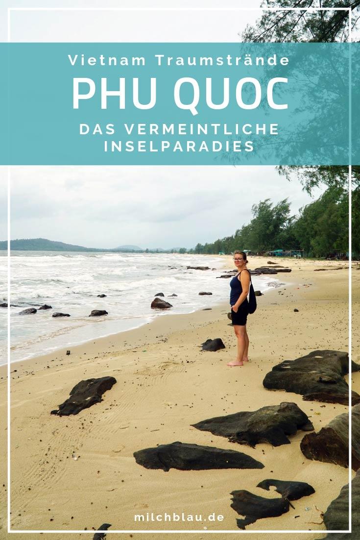 Phu Quoc - Warum das vermeintliches Inselparadies keine Traumstränden mehr besitzt