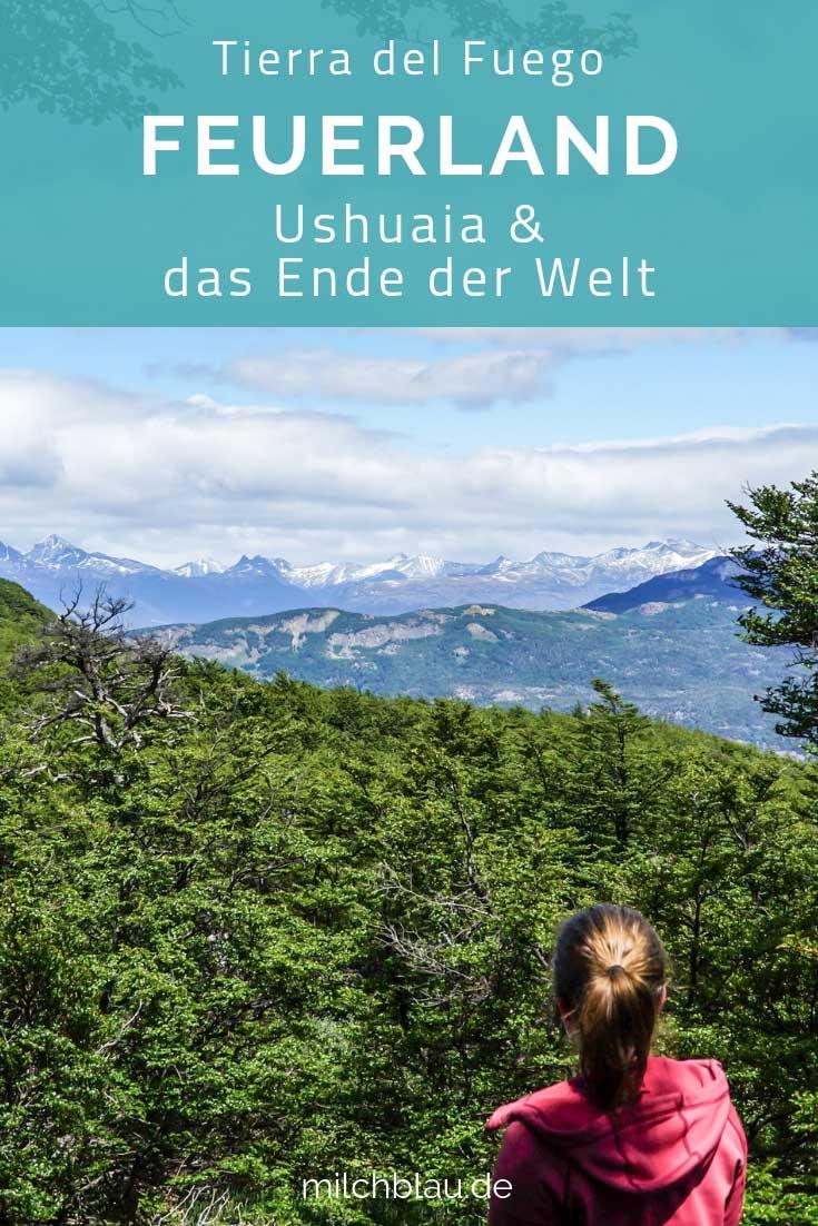 Feuerland - Ushuaia & das Ende der Welt: Sehenswürdigkeiten und Tipps für Tierra del Fuego
