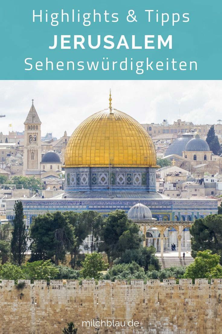 Jerusalem, Israel: Highlights, Sehenswürdigkeiten und Tipps für einen Kurztrip