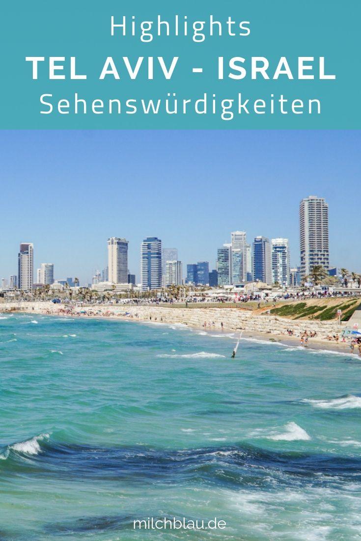 Tel Aviv, Israel: Highlights, Sehenswürdigkeiten und Tipps für einen Kurztrip