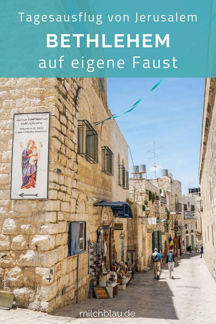 Bethlehem, Palästina: Tagesausflug von Jerusalem auf eigene Faust. Highlights, Sehenswürdigkeiten und Tipps