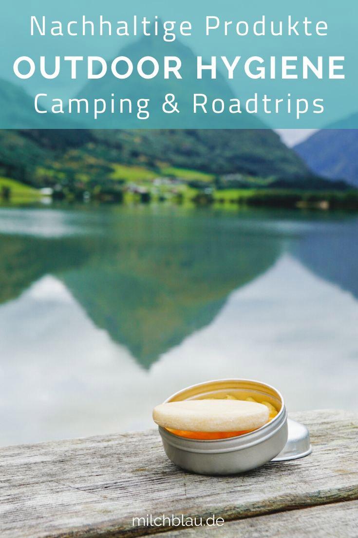Outdoor Hygiene: Nachhaltige Naturprodukte für Camping & Roadtrips